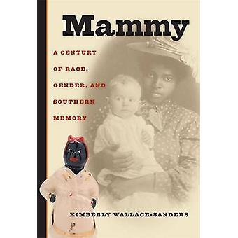 Mammy-et århundrede af race-køn-og Southern Memory af Kimberly W
