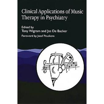 Clinical Applications of Music Therapy in Psychiatry by Tony Wigram -