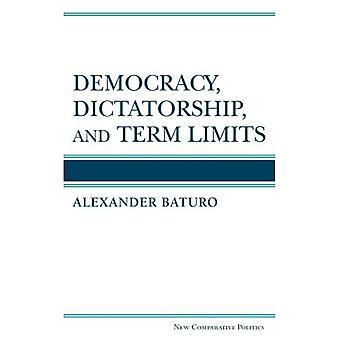 Demokratie, Diktatur und Amtszeitbeschränkung (neue vergleichende Politikwissenschaft)