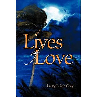 Lives of Love by McCray & Larry E.
