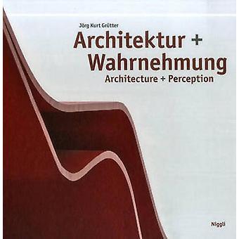 Architecture + Perception by Jorg Kurt Grutter - 9783721208313 Book