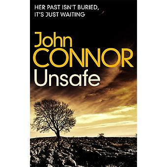 Unsafe by John Connor