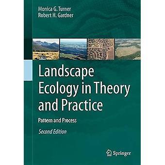 Landschapsecologie in theorie en praktijk door Monica G. Turner