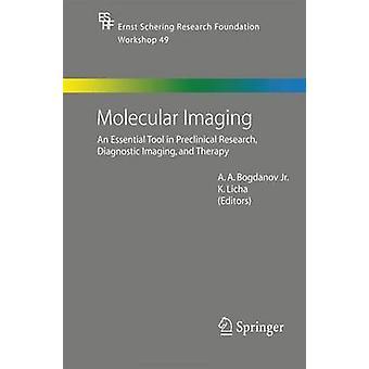 Moleculaire beeldvorming een essentieel instrument in het preklinisch onderzoek diagnostische beeldvorming en therapie door bewerkt door Alexei Bogdanov & geredigeerd door Kai licha