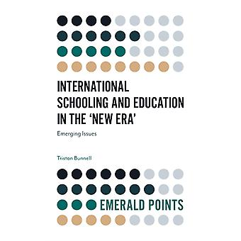 International Schooling and Education in the New Era by Tristan Bunnell