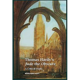 Thomas Hardys Jude the Obscure A Critical Study by Elvy & Margaret