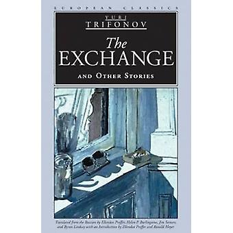 The Exchange and Other Stories by Iurii Trifonov