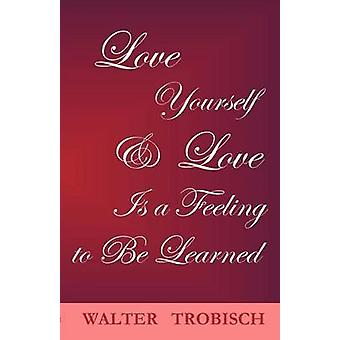 Love YourselfLove is a Feeling to Be Learned by Trobisch & Walter