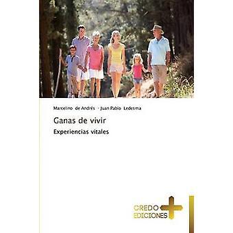 Ganas de vivir by de Andrs Marcelino