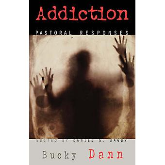 Addiction Pastoral Responses by Dann & Bucky