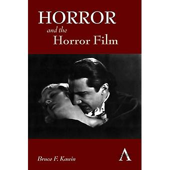 Horror and the Horror Film by Kawin & Bruce F.