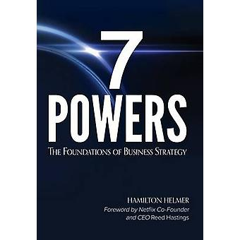 7 Powers The Foundations of Business Strategy by Helmer & Hamilton