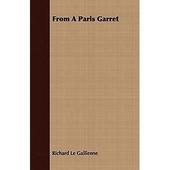 From A Paris Garret by Le Gallienne & Richard