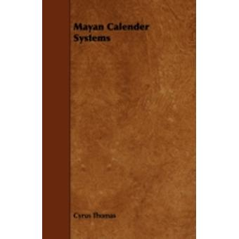 Mayan Calendar Systems by Thomas & Cyrus
