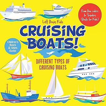Cruising Boats Different Types of Cruising Boats  From Bow riders to Trawlers Boats for Kids  Childrens Boats  Ships Books by Left Brain Kids