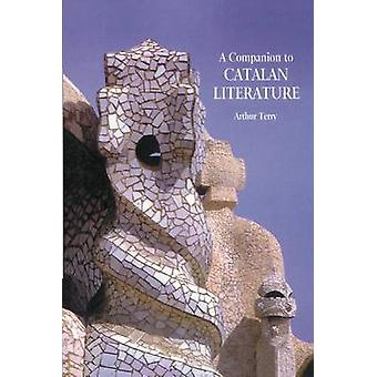 A Companion to Catalan Literature by Terry & Arthur
