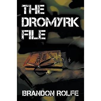 The Dromyrk File by Rolfe & Brandon