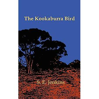 The Kookaburra Bird by Jenkins & S. E.