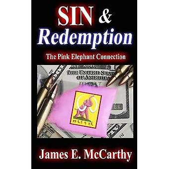 Sin  Redemption The Pink Elephant Connection by McCarthy & James E