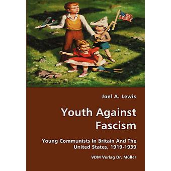 Youth Against Fascism by Lewis & Joel & A.