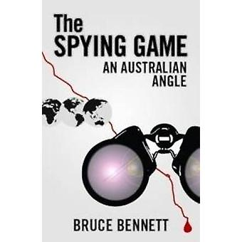The Spying Game An Australian Angle by Bennett & Bruce
