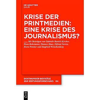 Krise der Printmedien Eine Krise des Journalismus by BarteltKircher & Gabriele
