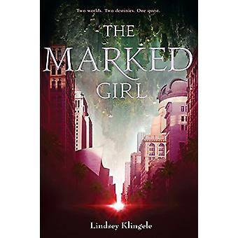 The Marked Girl by Lindsey Klingele - 9780062380340 Book