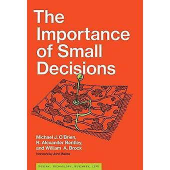 The Importance of Small Decisions by Michael J. O'Brien - 97802620397