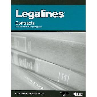 Legalines on Contracts -Keyed to Ayres (7th Revised edition) by Acade