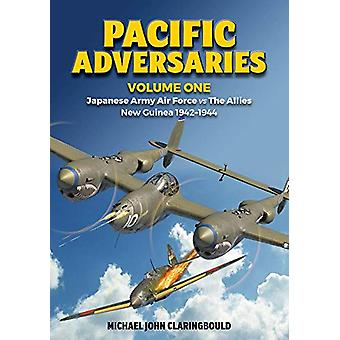Pacific Adversaries - Volume One - Japanese Army Air Force vs the Alli