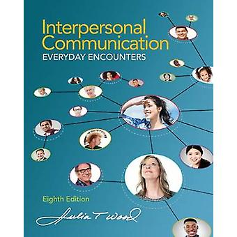 Interpersonal Communication - Everyday Encounters (8th Revised edition