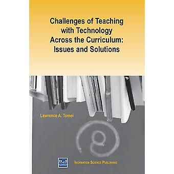 Challenges of Teaching with Technology Across the Curriculum - Issues