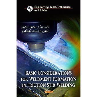 Basic Considerations for Weldment Formation in Friction Stir Welding