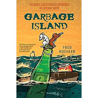 Garbage Island by Fred Koehler - 9781684373765 Book