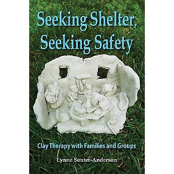 Seeking Shelter - Seeking Safety - Clay Therapy with Families and Grou