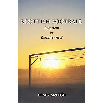 Scottish Football - Reviving the Beautiful Game by Henry McLeish - 978