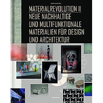Materialrevolution II - Neue nachhaltige und multifunktionale Material