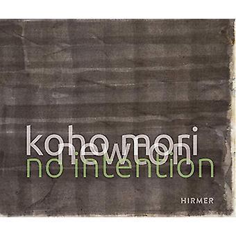 Koho Mori-Newton - No Intention by Karl Borromaus Murr - 9783777432526