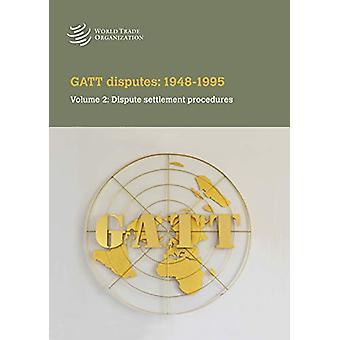 GATT Disputes - 1948-1995 - Volume 2 - Dispute Settlement Procedures by