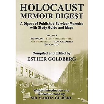 Holocaust Memoir Digest Vol. 3: A Digest of Published Memoirs Including Study Guide and Maps