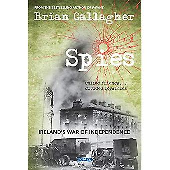 Spies: Ireland's War of Independence. United friends� ... divided loyalties