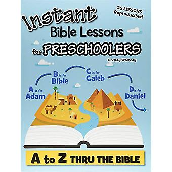Instant Bible Lessons for Preschoolers - A to Z Thru the Bible by Lind