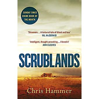 Scrublands - The Stunning - Word-of-Mouth Thriller of 2019 by Chris Ha