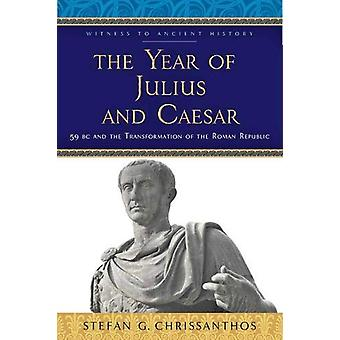 The Year of Julius and Caesar - 59 BC and the Transformation of the Ro
