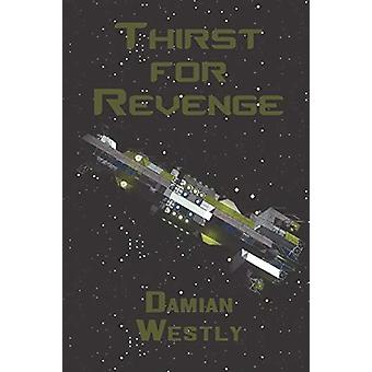 Thirst for Revenge by Damian Westly - 9781787104488 Book