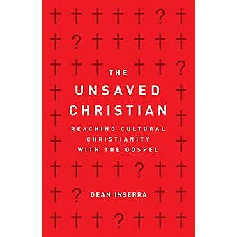 Unsaved Christian - The by Dean Inserra - 9780802418807 Book