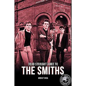 Dead Straight Guide To The Smiths by Mick O'Shea - 9781912733330 Book