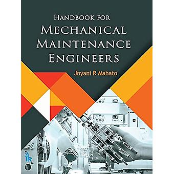 Handbook for Mechanical Maintenance Engineers by Jnyani R. Mahato - 9