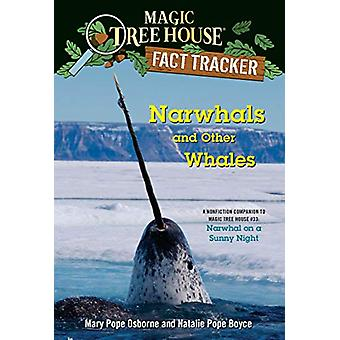Narwhals and Other Whales - A Nonfiction Companion to Magic Tree House