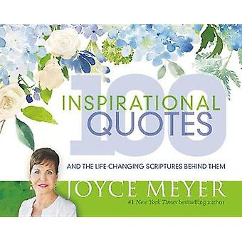 100 Inspirational Quotes - And the Life-Changing Scriptures Behind The